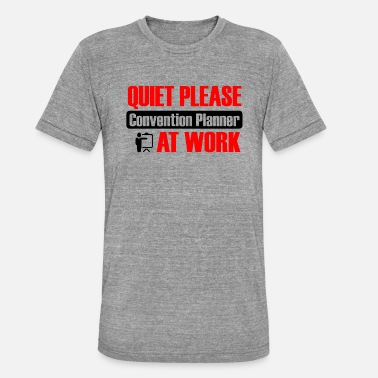 Convention Convention planner at work - Unisex Tri-Blend T-Shirt