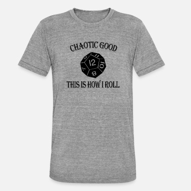 12 Sided Die Chaotic Good Alignment This is How I Roll DnD - Unisex Tri-Blend T-Shirt