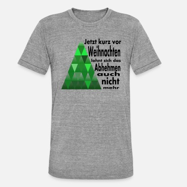 Losing Weight To lose weight before Christmas? - Unisex Tri-Blend T-Shirt