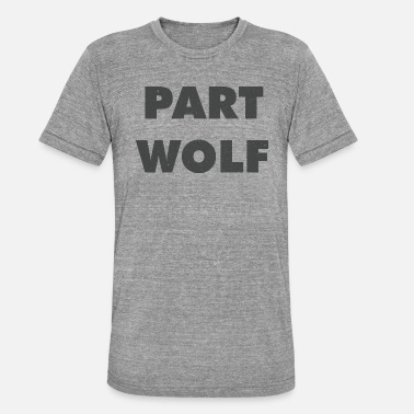 Cool Wolf Partly Wolf Cool gift - Unisex Tri-Blend T-Shirt by Bella & Canvas