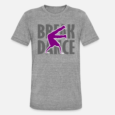 Streetdance Breakdance Breakdancer Breakdancing Streetdance - Unisex Tri-Blend T-Shirt by Bella & Canvas