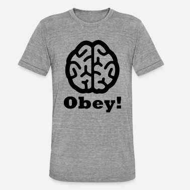 Obey Obey! - Unisex Tri-Blend T-Shirt