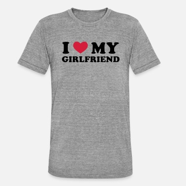 I Love My Girlfriend I Love My Girlfriend - Unisex triblend T-skjorte