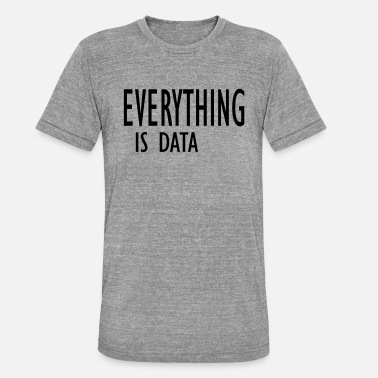 Data Preservation everything is data - Unisex Tri-Blend T-Shirt