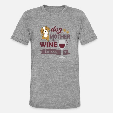 Dog Friend Dog mother wine lover cute cocker spaniel - Unisex Tri-Blend T-Shirt
