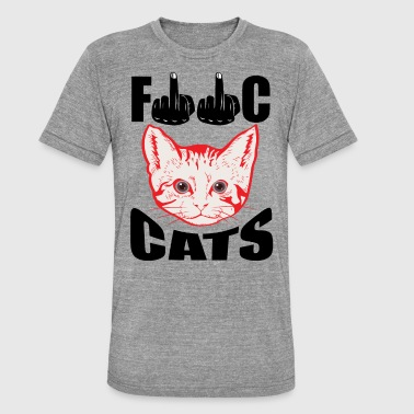 Cat Fuck Fuck cat's - Unisex Tri-Blend T-Shirt by Bella & Canvas