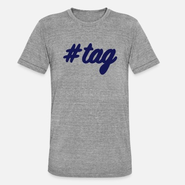 Tags #tag - Unisex triblend T-shirt