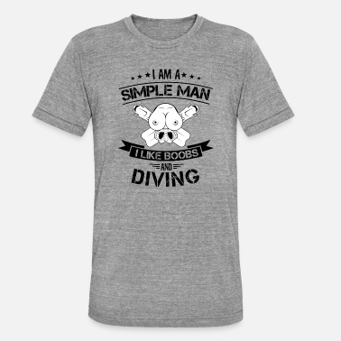 Boobs Water Simple man | Boobs diving water sports glasses - Unisex Tri-Blend T-Shirt by Bella & Canvas