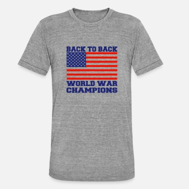 Back To Back World War Champions back to back world war champions t shirt - Unisex Tri-Blend T-Shirt