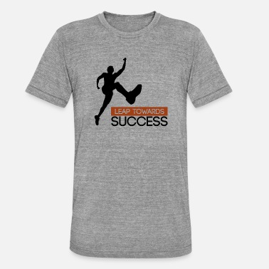 Leap Leap towards success - leap to success - Unisex Tri-Blend T-Shirt by Bella & Canvas