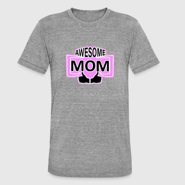 Motto Muttertag Awesome Mom Muttertag Mother's day - Unisex Tri-Blend T-Shirt von Bella + Canvas