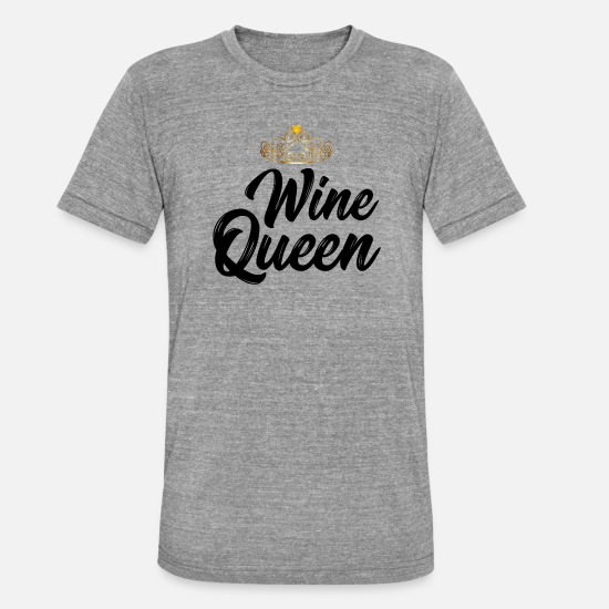 Alcohol T-Shirts - Wine Gift Wine Queen Crown Wine Festival queen - Unisex Tri-Blend T-Shirt heather grey