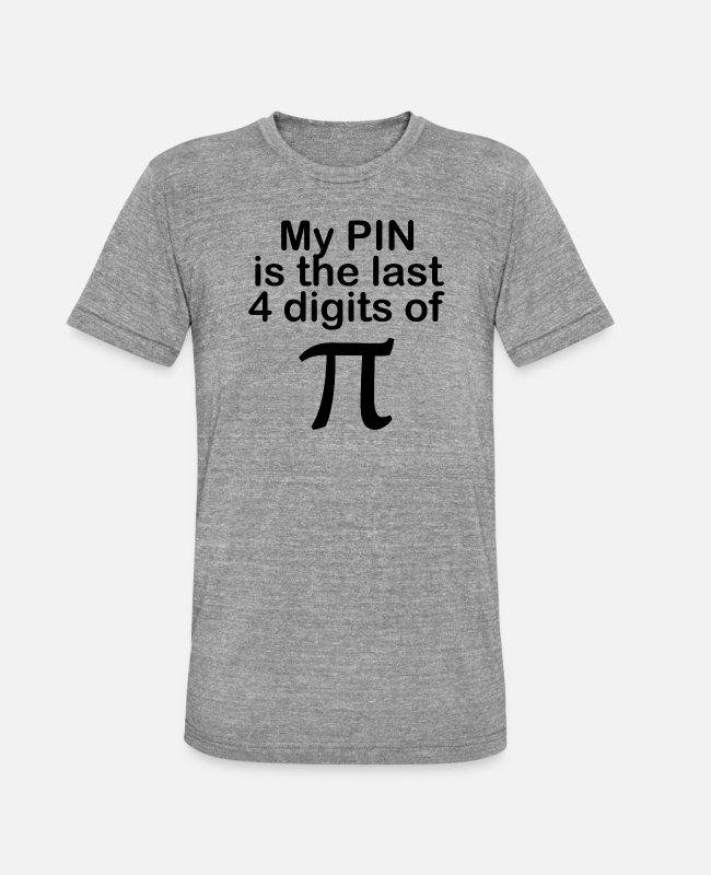 Geeky T-shirts - My PIN is the last 4 digits of Pi - Unisex triblend T-shirt grå meleret