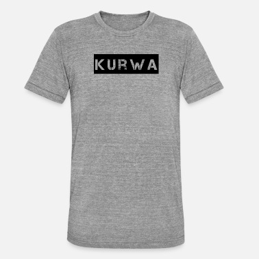 Kurwa kurwa - Unisex tri-blend T-shirt van Bella + Canvas