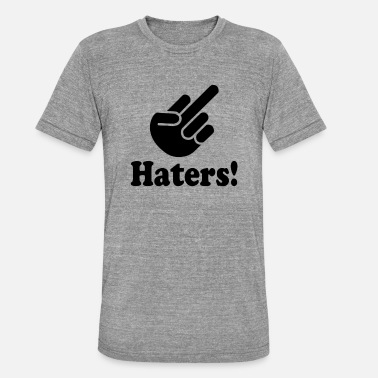 I Love Haters Haters! - Triblend T-shirt unisex