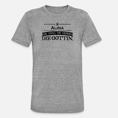 Alina Love birthday goettin Alina - Unisex Tri-Blend T-Shirt by Bella & Canvas