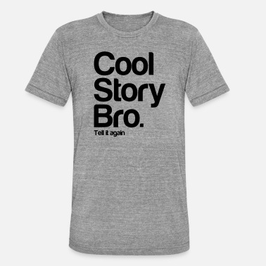 Tell It Again coolstorybro - Triblend T-shirt unisex