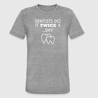 Teeth Dentist Dentist - Dentist T-Shirt - Dentist - Teeth - Unisex Tri-Blend T-Shirt by Bella & Canvas
