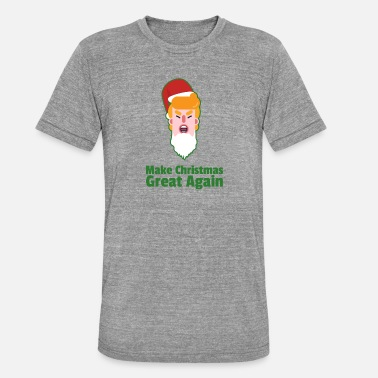Ugly Trump Make Christmas Great Again For Holiday - Unisex Tri-Blend T-Shirt