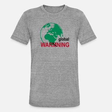 The Global Warming global warming - Unisex Tri-Blend T-Shirt