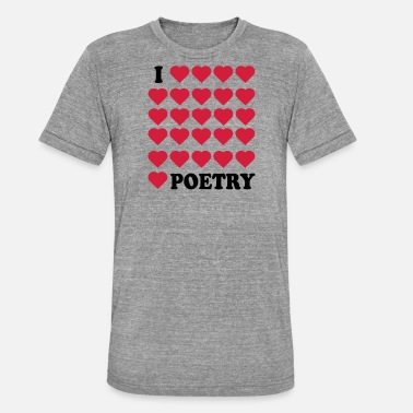 Poetry Poetry - Unisex Tri-Blend T-Shirt