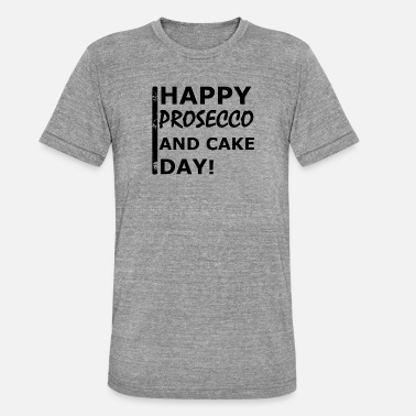 Cake Happy Prosecco - Unisex Tri-Blend T-Shirt