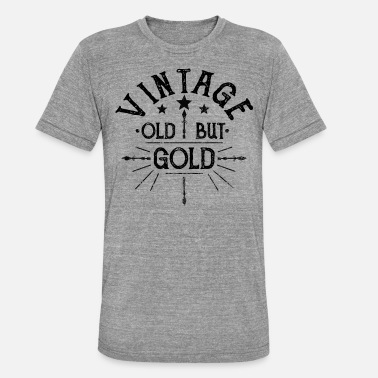 Gold Old but gold vintage - Unisex Tri-Blend T-Shirt
