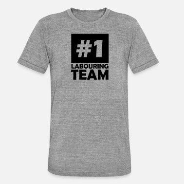 Labour number one labouring team - Unisex Tri-Blend T-Shirt