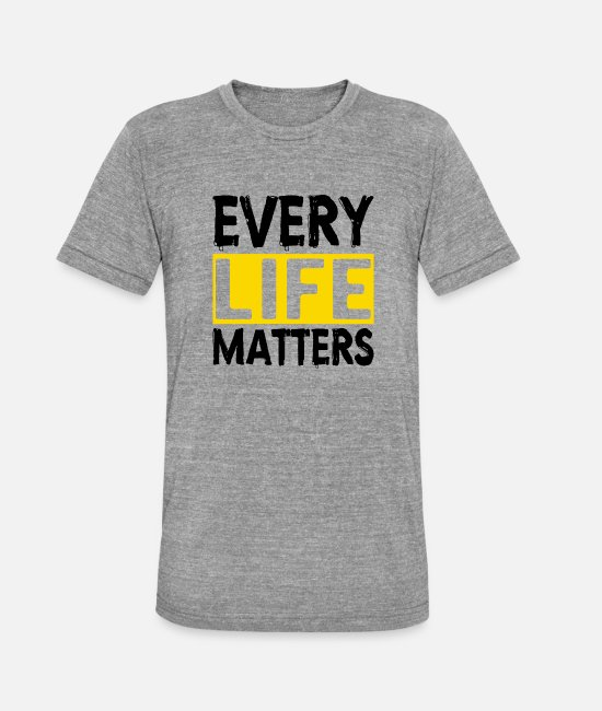 Mental Health T-Shirts - MENTAL HEALTH AWARENESS: Every Life Matters - Unisex Tri-Blend T-Shirt heather grey