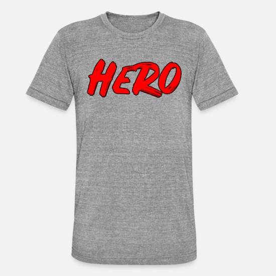 Lettering T-Shirts - Hero heroic hero in everyday life - Unisex Tri-Blend T-Shirt heather grey