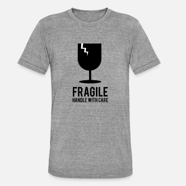 Fragile Handle With Care Fragile handle with care - Unisex T-Shirt meliert