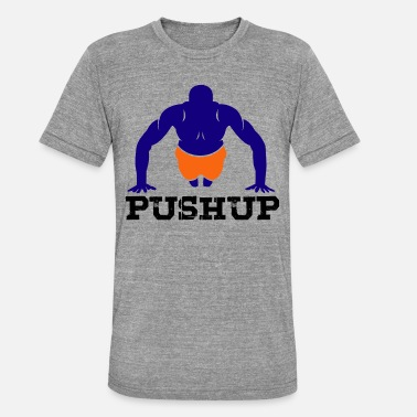Push-ups Push up - Unisex Tri-Blend T-Shirt