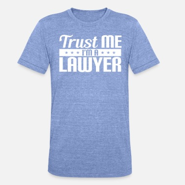 Trust I m A Lawyer Law Student Attorney - Unisex T-Shirt meliert