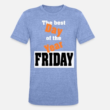B Day Day B Friday gift - Unisex Tri-Blend T-Shirt