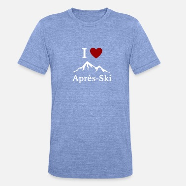 After Ski Sanonnat I Love after ski / after ski / ski / T-paita - Bella + Canvasin unisex Tri-Blend t-paita.