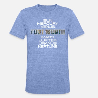 Fort Worth Système solaire Planet Earth Fort Worth cadeau - T-shirt chiné Bella + Canvas Unisexe