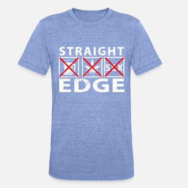 Edge Straight Edge True till Death - Unisex Tri-Blend T-Shirt