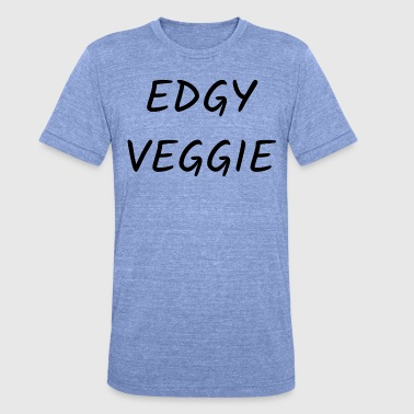 Edgy Edgy Veggie - Unisex Tri-Blend T-Shirt von Bella + Canvas