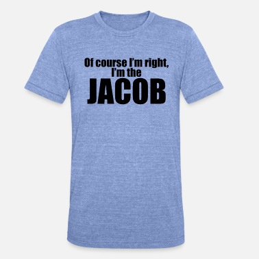 My Name Is Awesome I'm the jacob - Unisex T-Shirt meliert