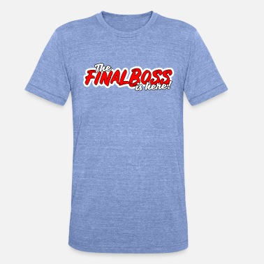 Final Boss The final boss is there Finalboss computer game level - Unisex Tri-Blend T-Shirt by Bella & Canvas