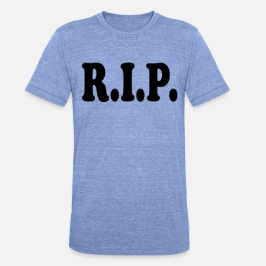 Rest In Peace Rest in Peace - Unisex Tri-Blend T-Shirt von Bella + Canvas