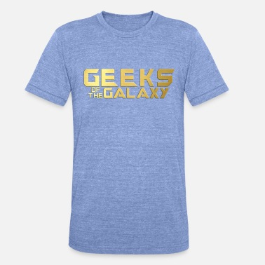 Stealth Geek: Geeks of the Galaxy - Unisex Tri-Blend T-Shirt