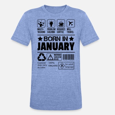 Born In January Born In January - Unisex Tri-Blend T-Shirt