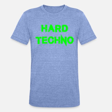 Hard Techno Hard Techno - Camiseta Tri-Blend unisex de Bella + Canvas