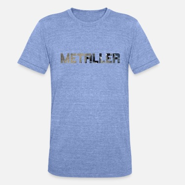 Metaller metaller - Unisex Tri-Blend T-Shirt von Bella + Canvas