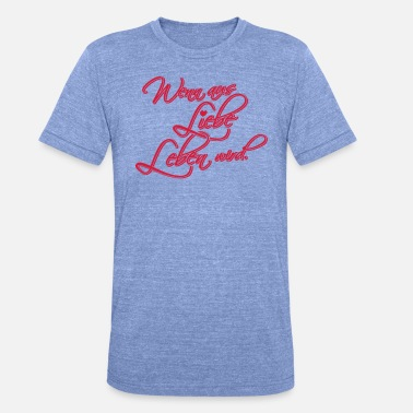 Out Of Love If it is out of love life. - Unisex Tri-Blend T-Shirt