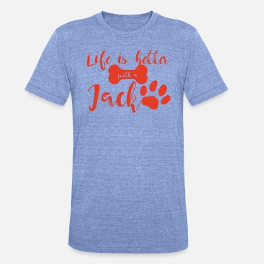 Life Dog / Jack Russell: Life is better with a Jack - Unisex Tri-Blend T-Shirt