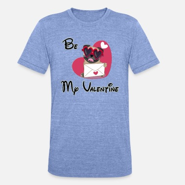 Be My Valentine be my valentine - Unisex Tri-Blend T-Shirt