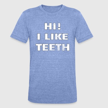 Teeth - Unisex Tri-Blend T-Shirt by Bella & Canvas