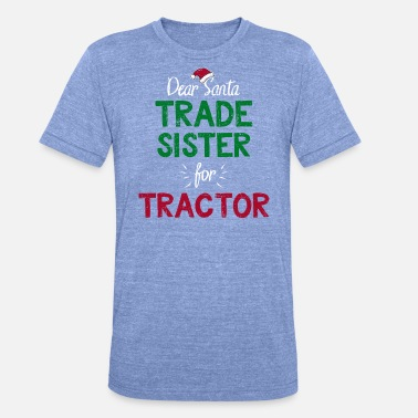 Trade Kids Trade With Santa Funny Christmas Tractor Gift - Unisex Tri-Blend T-Shirt by Bella & Canvas